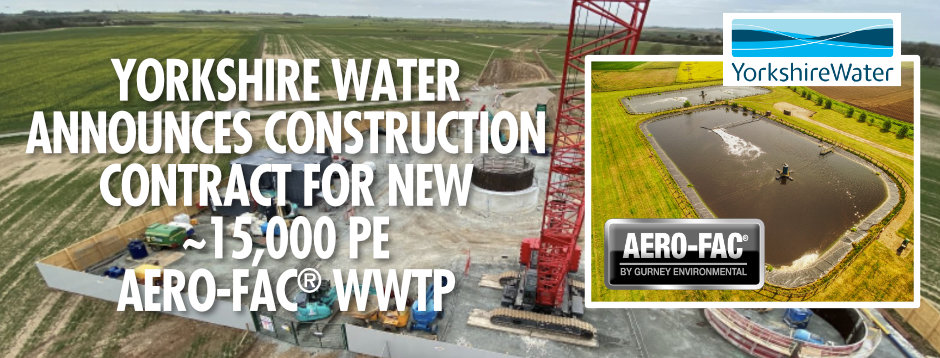 YORKSHIRE WATER ANNOUNCES CONSTRUCTION CONTRACT FOR NEW AERO-FAC® WWTP SERVING NEARLY 15,000 PE NEAR WITHERNSEA.